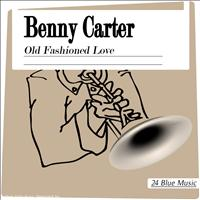 Benny Carter - Benny Carter: Old Fashioned Love