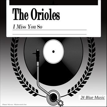 The Orioles - The Orioles: I Miss You So