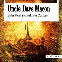 Uncle Dave Macon - Uncle Dave Macon: Buddy Won't You Roll Down the Line