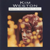 Kim Weston - Greatest Hits And Rare Classics