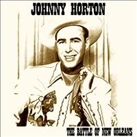 Johnny Horton - The Battle of New Orleans (23 Original Recordings)