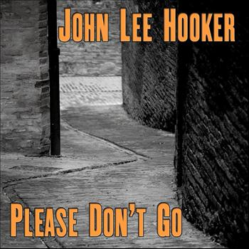 John Lee Hooker - Please Don't Go