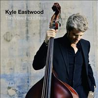 Kyle Eastwood - The View From Here