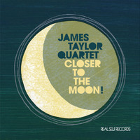 The James Taylor Quartet - Closer to the Moon