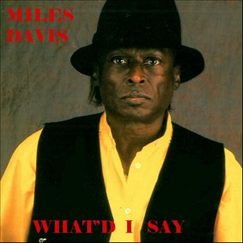 Miles Davis - What'd I Say
