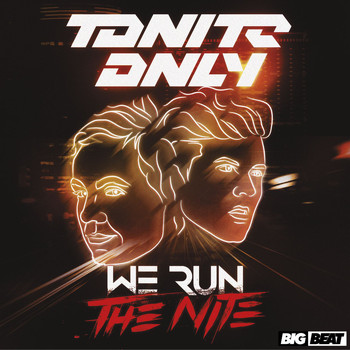 Tonite Only - We Run The Nite