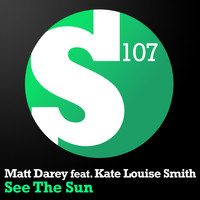 Matt Darey feat. Kate Louise Smith - See The Sun