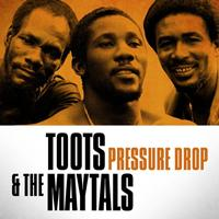 Toots & The Maytals - Toots & The Maytals - Pressure Drop