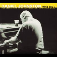 Daniel Johnston - Why Me? (Live Volksbühne Berlin)