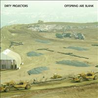 Dirty Projectors - Offspring Are Blank
