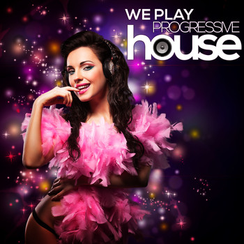 Various Artists - We Play Progressive House