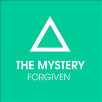 The Mystery - Forgiven