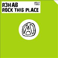 R3hab - Rock This Place