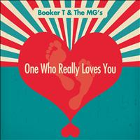 Booker T & The MG's - One Who Really Loves You