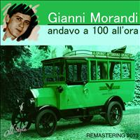 Gianni Morandi - Andavo a 100 all'ora (Remastering 2013)