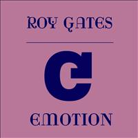 Roy Gates - Emotion