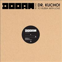 Dr. Kucho! - To Russia With Love