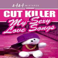 Cut Killer - My Sexy Love Songs (Explicit)