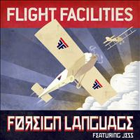 Flight Facilities - Foreign Language Remixes
