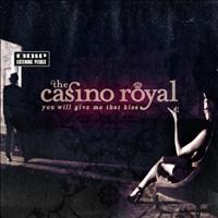 The Casino Royal - You Will Give Me That Kiss