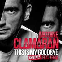 Antoine Clamaran - This Is My Goodbye