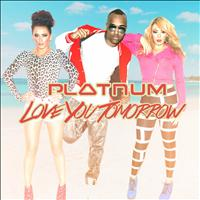 Platnum - Love You Tomorrow
