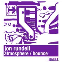 Jon Rundell - Atmosphere / Bounce