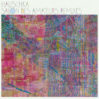 Hauschka - Salon des Amateurs Remixes