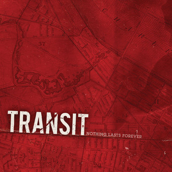 Transit - Nothing Lasts Forever