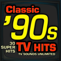 TV Sounds Unlimited - Classic 90s TV Hits - 30 Super Hits