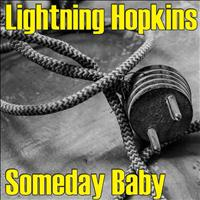 Lightning Hopkins - Someday Baby