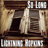 Lightning Hopkins - So Long