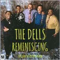 The Dells - Reminiscing - So Good To See You Again