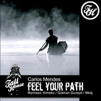 Carlos Mendes - Feel Your Path