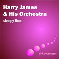 Harry James & His Orchestra - Sleepy Time