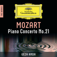 Géza Anda - Mozart: Piano Concerto No. 21 – The Works