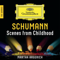 Martha Argerich - Schumann: Scenes From Childhood – The Works
