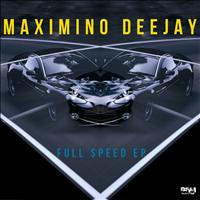 Maximino Deejay - Full Speed
