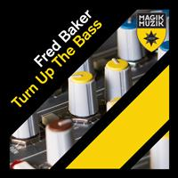 Fred Baker - Turn Up the Bass