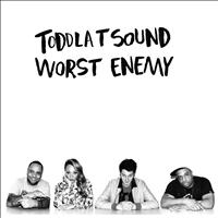 Toddla T - Worst Enemy