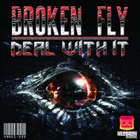 Broken Fly - Deal With It
