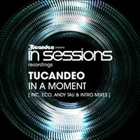 Tucandeo - In A Moment