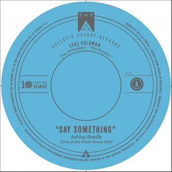 Luke Solomon - Say Something (Remixes)