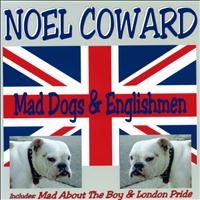 Noel Coward - Mad Dogs & Englishmen