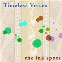 THE INK SPOTS - Timeless Voices: The Ink Spots