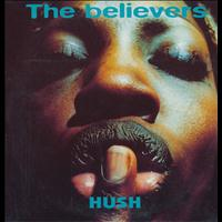 The Believers - HUSH