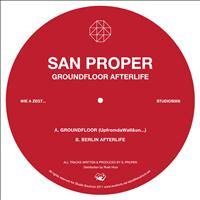 San Proper - Groundfloor Afterlife EP