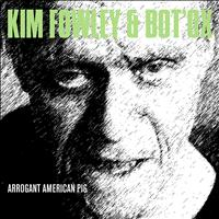 Kim Fowley - Arrogant American Pig - Single