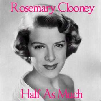 Half As Much (2012)   Rosemary Clooney   High Quality Music ...