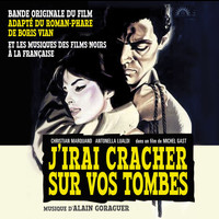Alain Goraguer - J'irai cracher sur vos tombes - Original Soundtrack